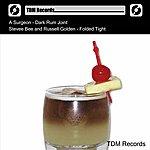 Surgeon Dark Rum Joint / Folded Tight (Feat. Russell Golden)