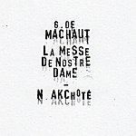 Guillaume De Machaut Machaut : Messe De Nostre Dame