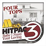 The Four Tops Baby I Need Your Loving Hitpac