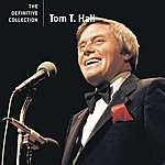 Tom T. Hall The Definitive Collection