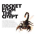 Rocket From The Crypt Scream Dracula Scream