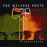The Welfare Poets Project Blues