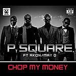 P-Square Chop My Money (Remix) [Feat. Akon & May D]