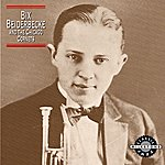 Bix Beiderbecke Bix Beiderbecke And The Chicago Cornets