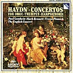 The English Concert Haydn: Concertos For Oboe, Trumpet & Harpsichord