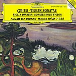 Augustin Dumay Grieg: Violin Sonatas Opp. 8, 13 & 45