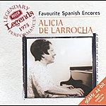 Alicia De Larrocha Favourite Spanish Encores