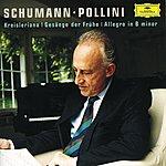 Maurizio Pollini Schumann: Allegro; Kreisleriana; Gesänge Der Frühe