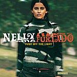 Nelly Furtado Turn Off The Light (International Version)