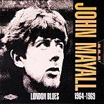 John Mayall & The Bluesbreakers London Blues 1964-1969