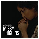 Missy Higgins Where I Stood (I Tunes Exclusive)