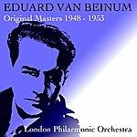 London Philharmonic Orchestra Eduard Van Beinum: Original Masters 1948-1953