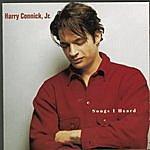 Harry Connick, Jr. Songs I Heard