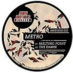 Metro Melting Point / The Dawn