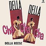 Della Reese Della Della Cha Cha Cha (Remastered)