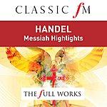 Emma Kirkby Handel: Messiah Highlights (Classic Fm: The Full Works)