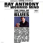Ray Anthony Plays Worried Mind: The Soul Of Country Western Blues