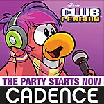 """Cadence The Party Starts Now (From """"Club Penguin'')"""