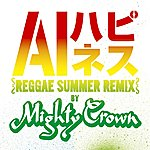 AI Happiness - Reggae Summer Remix By Mighty Crown