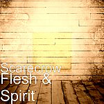 Scarecrow Flesh & Spirit