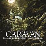 Caravan Recorded Live In Concert At Metropolis Studios, London