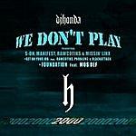 DJ Honda We Don't Play