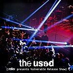 The Used Rdio Presents Vulnerable Release Show - Ep