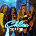 Chloé Drop A Dub - Single