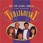 The New London Chorale The Young Tchaikovsky