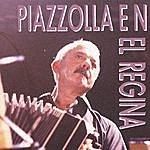 Astor Piazzolla Piazzolla En El Regina