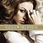 Natalia Still With Me