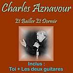 Charles Aznavour Et Bailler Et Dormir