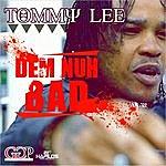 Tommy Lee Dem Nuh Bad - Single