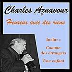 Charles Aznavour Heureux Avec Des Riens