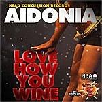 Aidonia Love How You Whine - Single