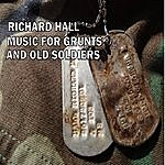Richard Hall Music For Grunts And Old Soldiers