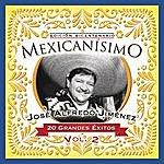 José Alfredo Jiménez Mexicanisimo-Bicentenario/ Jose Alfredo Jimenez Vol. 2