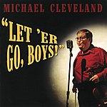 Michael Cleveland Let 'er Go Boys!