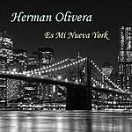 Herman Olivera Es Mi Nueva York