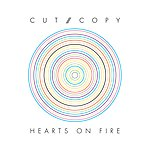 Cut Copy Hearts On Fire (Exclusive Digital)