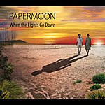 Paper Moon When The Lights Go Down ([Blank])
