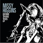 Missy Higgins More Than This