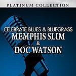 Memphis Slim Celebrate Blues & Bluegrass: Memphis Slim & Doc Watson