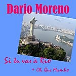 Dario Moreno Si Tu Vas A Rio