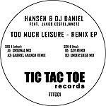 Hansen & DJ Daniel Too Much Leisure - Remix Ep