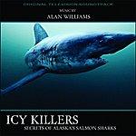 Alan Williams Icy Killers: Secrets Of Alaska's Salmon Sharks