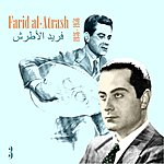 Farid El Atrache History Of Arabic Song / Farid El Atrache [Al Atrash] / Recordings 1936-1956, Vol. 3