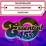 Soul Generation Million Dollars / Super Fine (Digital 45)