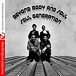 Soul Generation Beyond Body And Soul (Digitally Remastered)