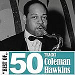 Coleman Hawkins Best Of - 50 Tracks